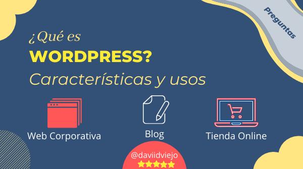Qué es wordpress, caracteristicas y usos